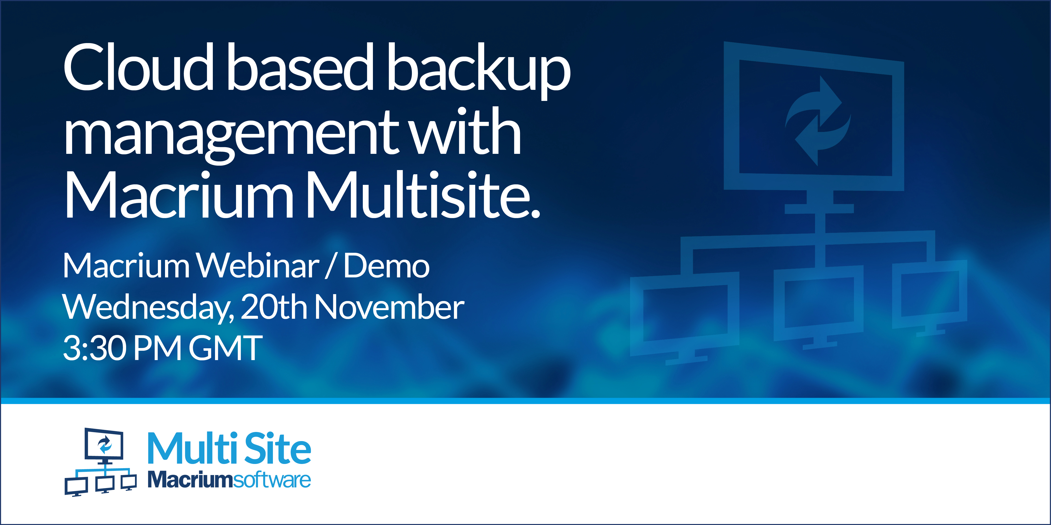 Webinar - Cloud based backup management with Macrium MultiSite